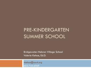 PRE-KINDERGARTEN SUMMER SCHOOL