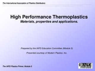 High Performance Thermoplastics Materials, properties and applications.