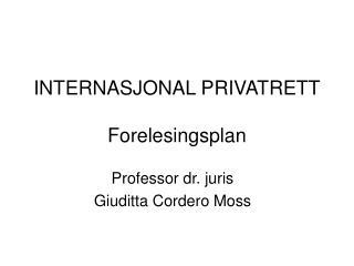 INTERNASJONAL PRIVATRETT Forelesingsplan