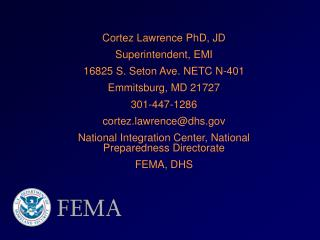 Cortez Lawrence PhD, JD Superintendent, EMI 16825 S. Seton Ave. NETC N-401 Emmitsburg, MD 21727