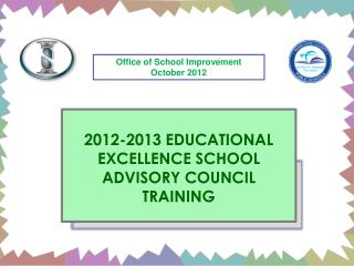2012-2013 EDUCATIONAL  EXCELLENCE SCHOOL ADVISORY COUNCIL TRAINING