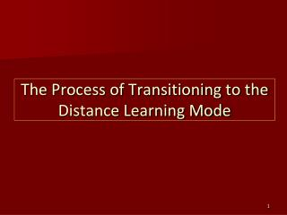 The Process of Transitioning to the Distance Learning Mode