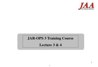 JAR-OPS 3 Training Course Lecture 3 & 4