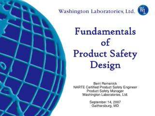 Fundamentals  of  Product Safety  Design  Berri Remenick NARTE Certified Product Safety Engineer Product Safety Manager