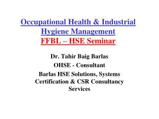 Occupational Health & Industrial Hygiene Management FFBL – HSE Seminar