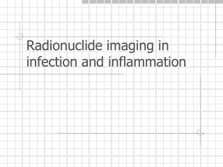 Radionuclide imaging in infection and inflammation