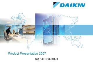 Product Presentation 2007