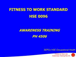 FITNESS TO WORK STANDARD HSE 0096