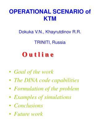 OPERATIONAL SCENARIO of  KTM Dokuka V.N., Khayrutdinov R.R. TRINITI, Russia