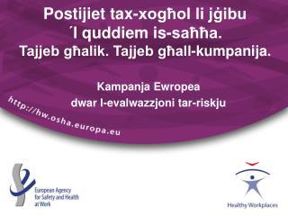 Postijiet tax-xogħol li jġibu  ´l quddiem is-saħħa. Tajjeb għalik. Tajjeb għall-kumpanija.