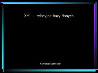 XML + relacyjne bazy danych