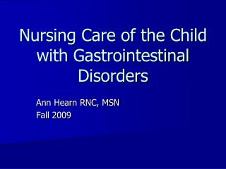 Nursing Care of the Child with Gastrointestinal Disorders