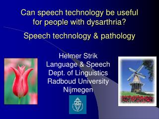 Can speech technology be useful for people with dysarthria? Speech technology & pathology