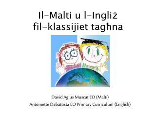 Il-Malti u l-Ingliż                 fil-klassijiet tagħna