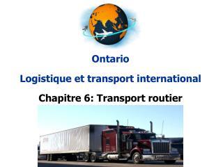 Ontario Logistique et transport international Chapitre 6: Transport routier