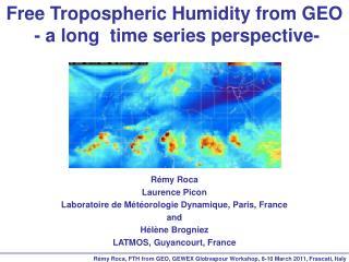 Rémy Roca Laurence Picon  Laboratoire de Météorologie Dynamique, Paris, France and