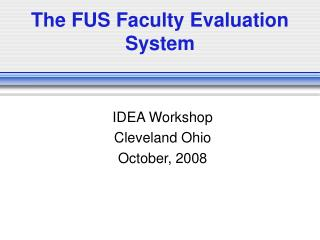 The FUS Faculty Evaluation System