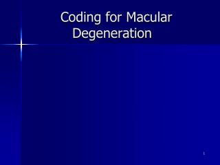 Coding for Macular Degeneration