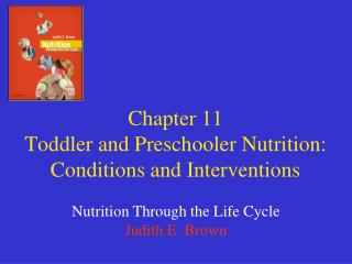 Chapter 11 Toddler and Preschooler Nutrition: Conditions and Interventions