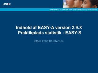 Indhold af EASY-A version 2.9.X Praktikplads statistik - EASY-S