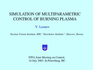 SIMULATION OF MULTIPARAMETRIC CONTROL OF BURNING PLASMA
