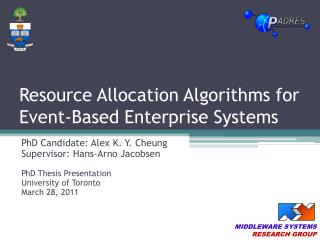 PhD Candidate: Alex K. Y. Cheung Supervisor: Hans-Arno Jacobsen PhD Thesis Presentation