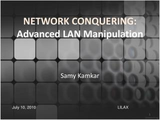 NETWORK CONQUERING:   Advanced LAN Manipulation
