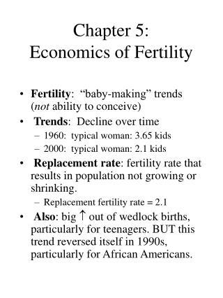 Chapter 5: Economics of Fertility