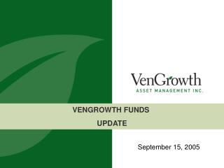VENGROWTH FUNDS  UPDATE