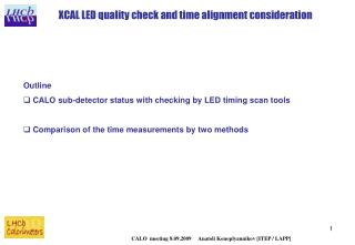 XCAL LED quality check and time alignment consideration