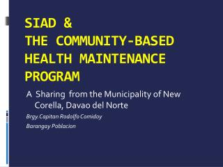 SIAD &  THE COMMUNITY-BASED HEALTH MAINTENANCE PROGRAM