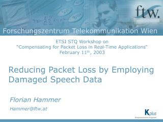 Reducing Packet Loss by Employing Damaged Speech Data