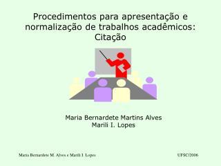 Procedimentos para apresentação e normalização de trabalhos acadêmicos: Citação