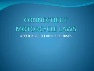 CONNECTICUT MOTORCYCLE LAWS
