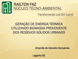 RAILTON FAZ NÚCLEO TECNO-AMBIENTAL  Transformando Lixo Em Lucro !