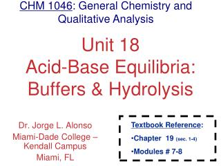 Unit 18 Acid-Base Equilibria: Buffers & Hydrolysis