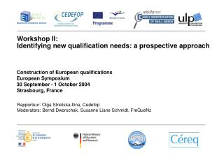 Workshop II:  Identifying new qualification needs: a prospective approach