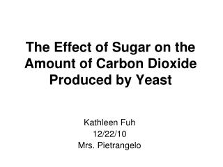 The Effect of Sugar on the Amount of Carbon Dioxide Produced by Yeast
