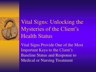 Vital Signs: Unlocking the Mysteries of the Client's Health Status