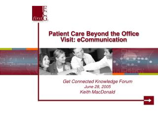 Patient Care Beyond the Office Visit: eCommunication