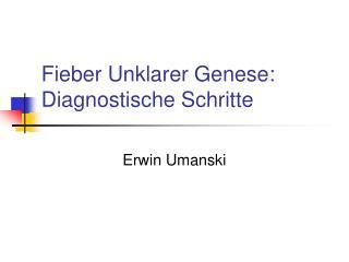 Fieber Unklarer Genese: Diagnostische Schritte