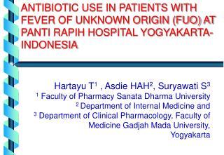 Hartayu T 1  , Asdie HAH 2 , Suryawati S 3 1  Faculty of Pharmacy Sanata Dharma University