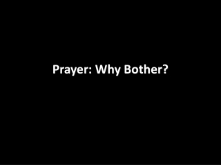 Prayer: Why Bother