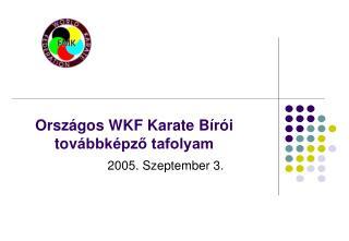 Ors zágos WKF Karate Bírói t ov ábbképző tafolyam