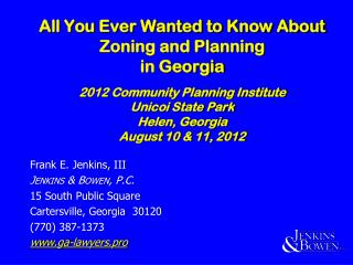 Frank E. Jenkins, III Jenkins & Bowen, P.C. 15 South Public Square Cartersville, Georgia  30120