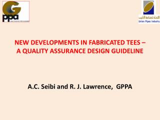 NEW DEVELOPMENTS IN FABRICATED TEES – A QUALITY ASSURANCE DESIGN GUIDELINE