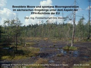 Bewaldete Moore und spontane Moorregeneration  im sächsischen Erzgebirge unter dem Aspekt der