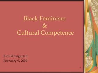 Black Feminism   Cultural Competence