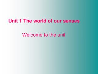 Unit 1 The world of our senses