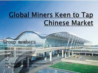 Global Miners Keen to Tap          Chinese Market